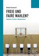 Freie und faire Wahlen?