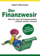 Der Finanzwesir 2.0 - Was Sie über Vermögensaufbau wirklich wissen müssen. Intelligent Geld anlegen und finanzielle Freiheit erlangen mit ETF und Index-Fonds