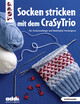 Socken stricken mit dem CraSyTrio