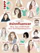 sinnfluencer. Storys, Tipps und DIY Projekte der NachhaltigkeitsbloggerInnen