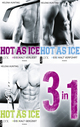 Hot As Ice 1-3: Drei Romane in einem E-Book