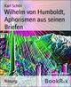 Wilhelm von Humboldt, Aphorismen aus seinen Briefen
