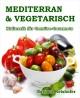 MEDITERRAN & VEGETARISCH - Kulinarik für Gemüse-Gourmets