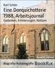 Eine Donquichotterie 1988, Arbeitsjournal