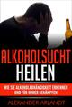 Alkoholsucht heilen