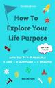 How to Explore Your Life Purpose