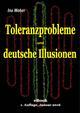 Toleranzprobleme und deutsche Illusionen