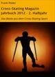 Cross-Skating Magazin Jahrbuch 2012 - 2. Halbjahr