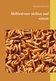 Mehlwürmer züchten und nutzen
