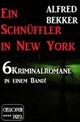 6 Alfred Bekker Kriminalromane - Ein Schnüffler in New York