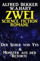 Zwei Science Fiction Romane: Der Seher von Yys & Monster aus der Retorte