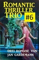 Romantic Thriller Trio 6 - Drei Romane