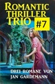 Romantic Thriller Trio 7 - Drei Romane