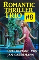 Romantic Thriller Trio 8 - Drei Romane