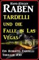 Tardelli und die Falle in Las Vegas: Ein Roberto Tardelli Thriller 30