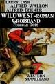 Sammelband 7 Western - Wildwest-Roman Großband Februar 2018
