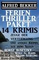 Ferien Thriller Paket 14 Krimis: Zeuge der Verteidigung und andere Krimis auf 1600 Seiten