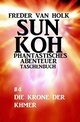 Sun Koh Taschenbuch 4: Die Krone der Khmer