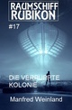 Raumschiff Rubikon 17 Die verpuppte Kolonie