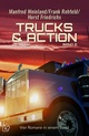 Trucks & Action Band 2 - Vier Romane in einem Band