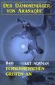 Der Dämonenjäger von Aranaque 40: Echsenmenschen greifen an