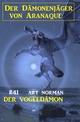 Der Dämonenjäger von Aranaque 41: