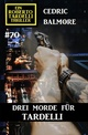 Ein Roberto Tardelli Thriller 70: Drei Morde für Tardelli
