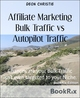 Affiliate Marketing Bulk Traffic vs Autopilot Traffic