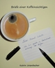 Briefe einer Koffeinsüchtigen