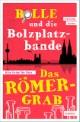 Bolle und die Bolzplatzbande - Das Römergrab