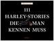 111 Harley-Stories, die man kennen muss