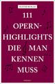 111 Opernhighlights, die man kennen muss