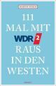 111 Mal mit WDR 2 raus in den Westen