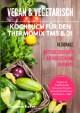 Vegan & vegetarisch Kochbuch für den Thermomix TM5 & 31