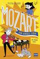 Mozart - sein geniales Leben