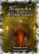 Magisches Kompendium - Rituale und Kerzenmagie