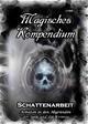 Magisches Kompendium - Schattenarbeit