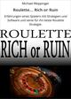 Roulette... Rich or Ruin