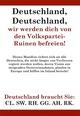 Deutschland, Deutschland, wir werden Dich von den Volkspartei-Ruinen befreien