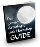 Der grosse Astrologie und Horoskop Guide
