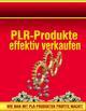 PLR-Produkte effektiv verkaufen