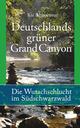 Deutschlands grüner Grand Canyon