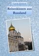 Reiseskizzen aus Russland