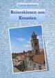 Reiseskizzen aus Kroatien