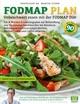 Der FODMAP Plan - Unbeschwert essen mit der FODMAP Diät
