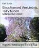 Einsichten und Verständnis, Teil V bis VIII