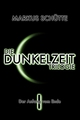 Die Dunkelzeit Trilogie - Band 1