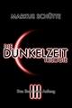 Die Dunkelzeit Trilogie - Band 3