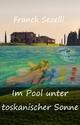 Im Pool unter toskanischer Sonne
