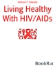 Living Healthy With HIV/AIDs